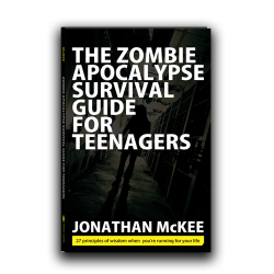 The Zombie Apocalypse Survival Guide for Teenagers